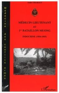 Médecin lieutenant au 1er bataillon Muong- Indochine (1954-1955) - André Thabaut |