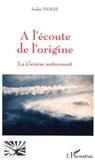 André Thayse - A l'écoute de l'origine - La Genèse autrement.