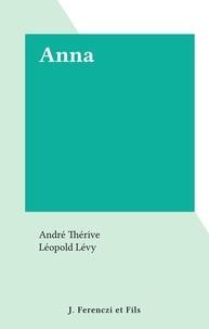André Thérive et Léopold Lévy - Anna.