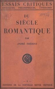 André Thérive - Du siècle romantique.