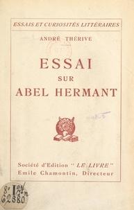 André Thérive - Essai sur Abel Hermant.
