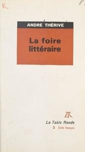 André Thérive - La foire littéraire.