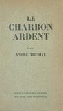 André Thérive et Daniel Halevy - Le charbon ardent.