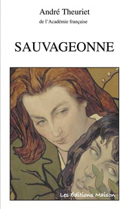 André Theuriet - Sauvageonne.