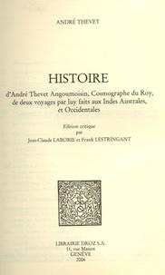 André Thevet - Histoire d'André Thevet Angoumoisin, cosmographe du Roy, de deux voyages par luy faits aux Indes australes, et occidentales.