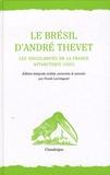 André Thevet - Le Brésil d'André Thevet - Les Singularités de la France Antarctique (1557).