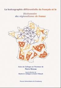 André Thibault et Martin-D. Gleûgen - Le lexicographie différentielle du français et le Dictionnaire des régionalismes de France.