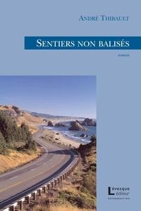 André Thibault - Sentiers non balisés.