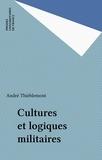 André Thiéblemont - Cultures et logiques militaires.