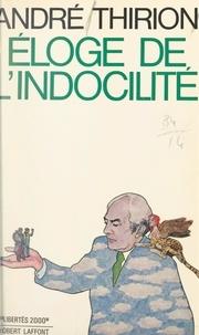 André Thirion et Jean-François Revel - Éloge de l'indocilité.