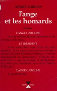 André Thirion - L' Ange et les homards - Comédie dramatique....
