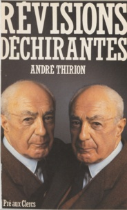 André Thirion - Révisions déchirantes.