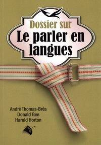 André Thomas-Brès et Donald Gee - Dossier sur le parler en langues.