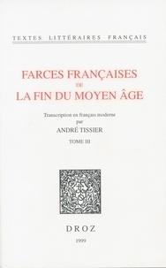 André Tissier - Farces françaises de la fin du Moyen Age - Tome 3.