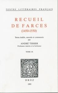 André Tissier - Recueil de farces (1450-1550) - TomeIX.