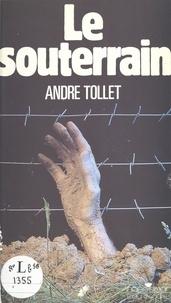 André Tollet - Le Souterrain.