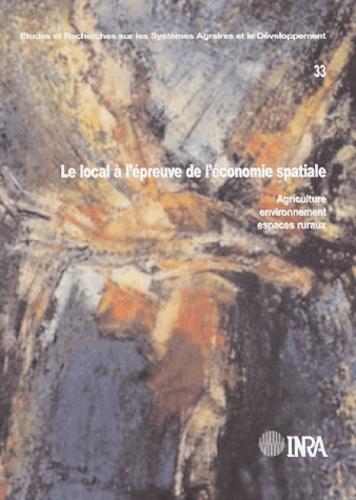 André Torre - Le local à l'épreuve de l'économie spatiale - Agriculture, environnement, espaces ruraux.