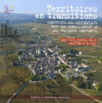 André Torre et Frédéric Wallet - Territoires en transitions - Construire des partenariats pour des connaissances et des pratiques innovantes.