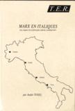 André Tosel - Marx en Italiques - Aux origines de la philosophie italienne contemporaine.