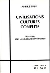André Tosel - Scénarios de la mondialisation culturelle - Tome 2, Civilisations, cultures, conflits.