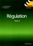 André Toussaint et Christian Sermondade - Régulation - Tome 3, Boucles complexes, régulation discontinue, études techniques.