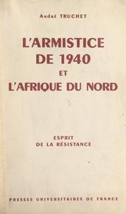 André Truchet et Louis Marin - L'armistice de 1940 et l'Afrique du Nord.