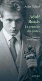 André Tubeuf - Adolf Busch - Le premier des justes.