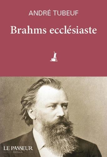 Brahms ecclésiaste