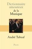 André Tubeuf - Dictionnaire amoureux de la musique.