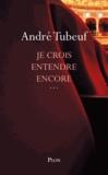 André Tubeuf - Je crois entendre encore....