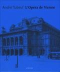 André Tubeuf - L'opéra de Vienne.