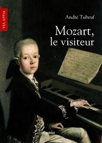 Mozart, le visiteur - André Tubeuf |