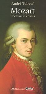 André Tubeuf - Mozart - Chemins et chants.