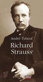 André Tubeuf - Richard Strauss - Ou Le Voyageur et son ombre.