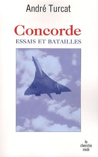 André Turcat - Concorde - Essais et batailles.