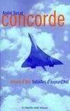 André Turcat - Concorde - Essais d'hier, batailles d'aujourd'hui.