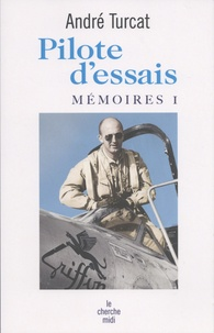 André Turcat - Pilote d'essais - Mémoires.