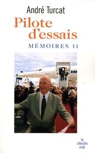André Turcat - Pilote d'essais - Mémoires 2.