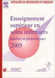 André Usselio et  Collectif - Enseignement supérieur en soins infirmiers adultes et pédiatriques 2005 - XXIVes journées de la société française des infirmiers en soins intensifs.