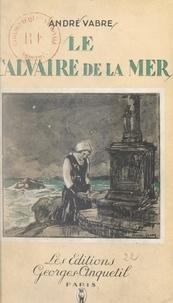 André Vabre - Le calvaire de la mer.