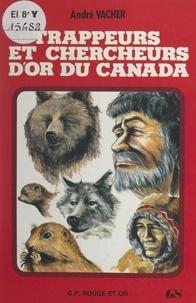 André Vacher et Jean-Paul Raymond - Trappeurs et chercheurs d'or au Canada.