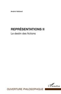 André Valland - Représentations - Tome 2, Le destin des fictions.