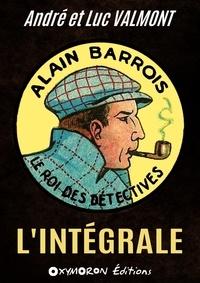 André Valmont et Luc Valmont - Alain Barrois - L'intégrale.