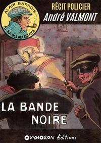 André Valmont - La Bande Noire.