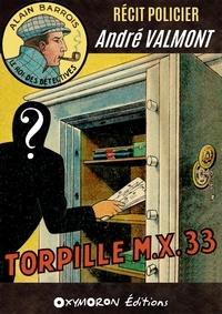 André Valmont - Torpille M.X. 33.