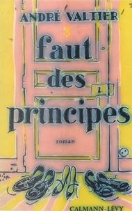 André Valtier - Faut des principes.