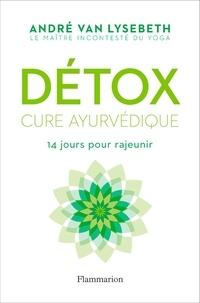 André Van Lysebeth - Détox - Cure ayurvédique.