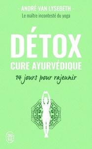 André Van Lysebeth - Détox - Cure ayurvédique - 14 jours pour rajeunir.