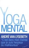 André Van Lysebeth - Le yoga mental.