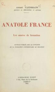 André Vandegans - Anatole France - Les années de formation.